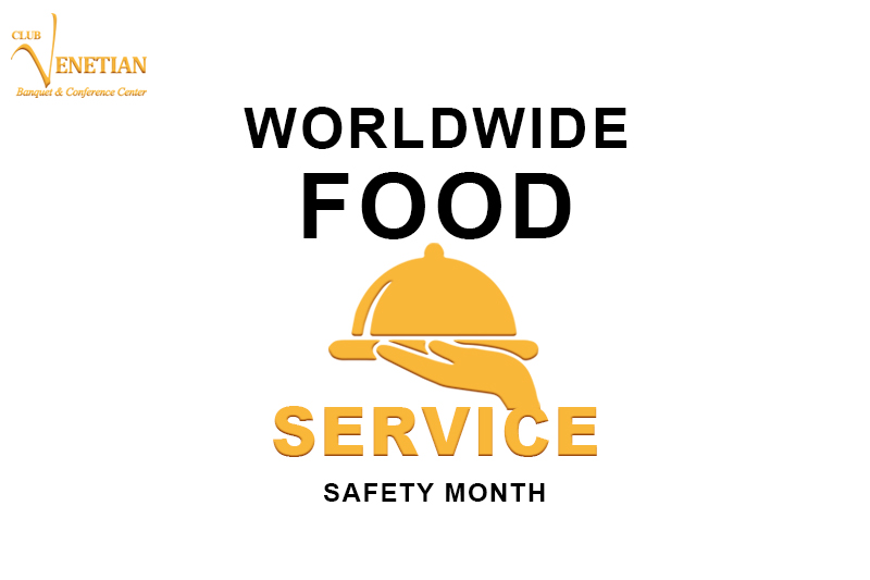 Club Venetian Worldwide Food Service Safety Month 2020